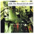 AIR The Bread Of Life 2007
