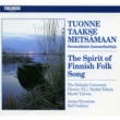 Various Artists Tuonne taakse metsämaan - Suomalaisia kansanlauluja [The Spirit of Finnish Folk Song]