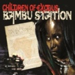 Bambu Station Childen of Exodus