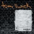 Tomi Swick Come in 2s