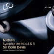 Sir Colin Davis, London Symphony Orchestra Nielsen: Symphonies Nos 4 & 5