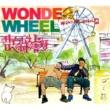 サイプレス上野とロベルト吉野 WONDER WHEEL