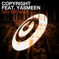 Copyright Say My Name (feat. Yasmeen)