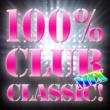 Various Artists 100% CLUB MIX CLASSIC!