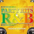 PARTY HITS PROJECT PARTY HITS R&B -REGGAE EDITION-