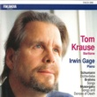 Tom Krause and Irwin Gage Schumann : Dichterliebe - Brahms : Songs - Musorgsky : Songs and Dances of Death