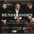 Dmitri Makhtin, Alexander Kniazev & Boris Berezovsky Mendelssohn : Piano Trios Nos 1, 2 & Violin Sonata [1838]