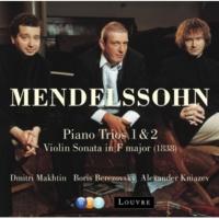 Dmitri Makhtin, Alexander Kniazev & Boris Berezovsky Mendelssohn : Piano Trio No.1 in D minor Op.49 : IV Finale - Allegro assai appassionato