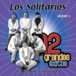 Los Solitarios 12 Grandes exitos Vol. 2