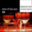 Manhattan Lounge Band Best Of Bar Jazz (Volume 3)