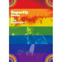 Superfly マニフェスト〜Live from Shout In The Rainbow!!〜