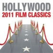 Various Artists Hollywood 2011 Film Classics