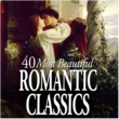 Various Artists 40 Most Beautiful Romantic Classics