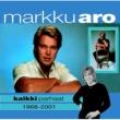 Markku Aro (MM) Kaikki parhaat 1968-2001