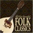 Various Artists 40 Most Beautiful Folk Classics