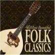 Edward Higginbottom 40 Most Beautiful Folk Classics