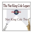 Nat King Cole Trio The Nat King Cole Legacy