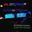 「JALジェットストリーム」武田一男プロデュース作品 JALJETSTREAM 「インターナショナル エアポート」