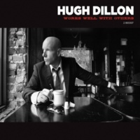 Hugh Dillon Well On Your Way