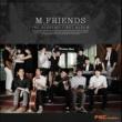 M.FRIENDS FNC ACADEMY 1ST ALBUM