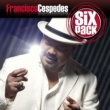 Francisco Cespedes Six Pack: Francisco Cespedes - EP