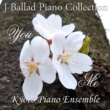 Kyoto Piano Ensemble ひこうき雲 J-Ballad Piano Collection YouMe