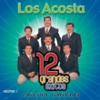 Los Acosta 12 Grandes exitos Vol. 1