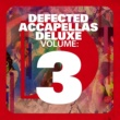 Various Artists Defected Accapellas Deluxe Volume 3