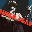 DARTHREIDER SUPER DEAD