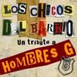 Various Artists Los chicos del barrio. Un tributo a Hombres G