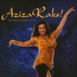 Various Artists Aziza Raks! The Passion of Bellydance