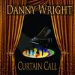 Danny Wright Curtain Call