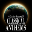 Various Artists 40 Most Beautiful Classical Anthems