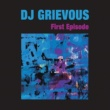 DJ GRIEVOUS First Episode