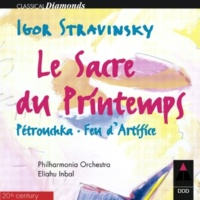Eliahu Inbal Stravinsky : Le sacre du printemps [Rite of Spring, 1947 Version] : II The Augurs of Spring - Dances of the Young Girls