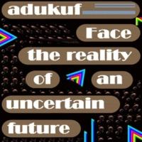 adukuf into the world