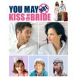 Various Artists You May Not Kiss The Bride (Original Motion Picture Soundtrack)