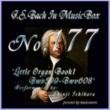 石原眞治 バッハ・イン・オルゴール177 /オルガン小曲集1 BWV599-BWV608