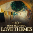 Various Artists 40 Most Beautiful Love Themes