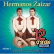 Hermanos Zaizar 12 Grandes exitos Vol. 2
