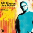 ATFC Feat. Lisa Millett Bad Habit 09 Mixes