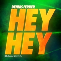 Dennis Ferrer Hey Hey (Dim Chris Club Mix)