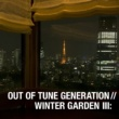 OUT OF TUNE GENERATION WINTER GTAREDN III