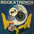 ROCK'A'TRENCH 日々のぬくもりだけで