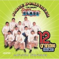 Jorge Dominguez y su Grupo Super Class Amor sin condicion