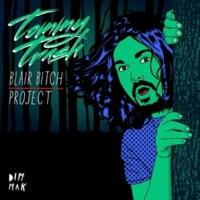 Tommy Trash Blair Bitch Project (Hot Mouth Remix)