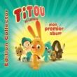 Titou Le Lapinou Mon Premier Album [Avec bonus]