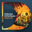 Compilation DEFECTED IN THE HOUSE MIAMI 2008