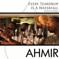 Ahmir Every Teardrop Is A Waterfall / Viva La Vida (Coldplay Cover)