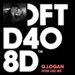 G.Logan How Did We (Jovonn's Mix)